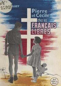 Pierre Moeneclaey - Pierre et Cécile chez les Français libres.