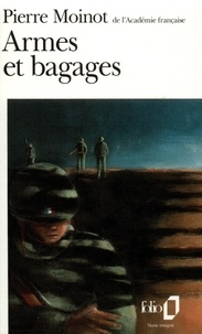 Pierre Moinot - Armes et bagages.