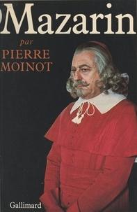 Pierre Moinot et Pierre Cardinal - Mazarin.