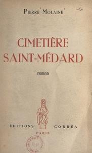Pierre Molaine - Cimetière Saint-Médard.