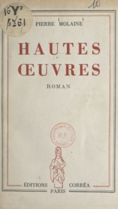 Pierre Molaine - Hautes œuvres.