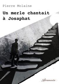 Pierre Molaine - Un merle chantait à Josaphat.