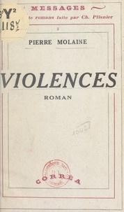 Pierre Molaine et Charles Plisnier - Violences.