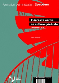 Pierre Molimard - L'épreuve écrite de culture générale - Catégories A et B.