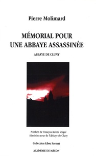 Pierre Molimard - Mémorial pour une abbaye assassinée.