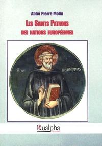 Pierre Molin - Les Saints Patrons des Nations européennes.