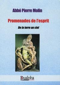 Pierre Molin - Promenades de l'esprit - De la terre au ciel.