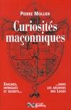 Pierre Mollier - Curiosités maçonniques - Enigmes, intrigues et secrets dans les archives des Loges.