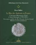 Pierre Mollier - Le rite des Antients en France - L'Ancienne Maçonnerie d'York à Saint-Domingue (1790-1803) : Une source oubliée du Rite Ecossais Ancien Accepté.