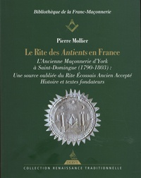 Le rite des Antients en France - LAncienne Maçonnerie dYork à Saint-Domingue (1790-1803) : Une source oubliée du Rite Ecossais Ancien Accepté.pdf
