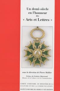 """Pierre Mollier - Un demi-siècle en l'honneur des """"Arts et Lettres"""" - Actes du colloque pour le cinquantenaire de l'ordre des Arts et des Lettres."""