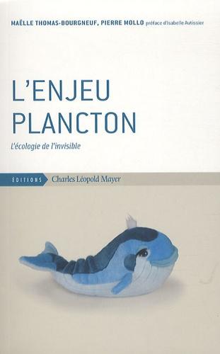 Pierre Mollo et Maëlle Thomas-Bourgneuf - L'enjeu plancton - L'écologie de l'invisible.