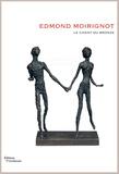 Pierre Monastier - Edmond Moirignot - Le chant du bronze.