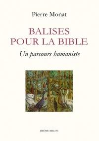 Pierre Monat - Balises pour la Bible - Parcours humaniste.