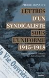 Pierre Monatte - Lettres d'un syndicaliste sous l'uniforme, 1915-1918.