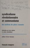 Pierre Monatte et Colette Chambelland - Syndicalisme révolutionnaire et communisme - Les archives de Pierre Monatte. 1914-1924.