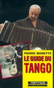 Pierre Monette - Le guide du tango.