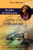 Pierre Monette - St John de Crèvecoeur et les Lettres d'un fermier américain.