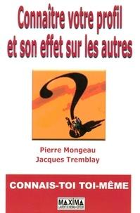 Pierre Mongeau et Jacques Tremblay - Connaître votre profil et son effet sur les autres.
