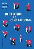 Pierre Mongin et Cécile Vilatte - Découvrir le Mind Mapping.