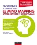 Pierre Mongin et Fabienne De Broek - Enseigner autrement avec le mind mapping - Cartes mentales et conceptuelles.