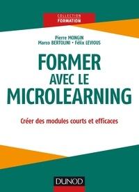 Pierre Mongin et Marco Bertolini - Former avec le microlearning - Créer des modules courts et efficaces.