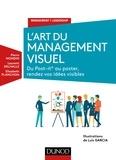 Pierre Mongin et Elisabeth Planchon - L'Art du management visuel - Du Post-it au poster, rendez vos idées visibles.