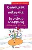 Pierre Mongin - Organisez votre vie avec le Mind Mapping - 3e éd. - Côté tête et côté coeur.