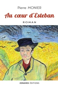 Pierre Monier - Au coeur d'Esteban.