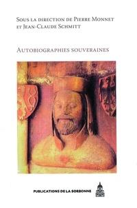 Pierre Monnet et Jean-Claude Schmitt - Autobiographies souveraines.