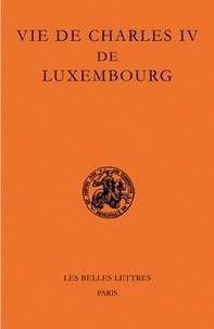 Pierre Monnet et Jean-Claude Schmitt - Vie de Charles IV de Luxembourg.