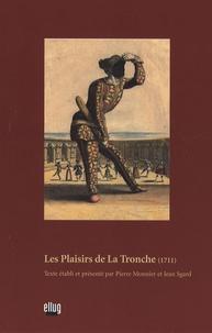 Pierre Monnier et Jean Sgard - Les Plaisirs de La Tronche - (1711).