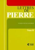 Pierre Monnier - Lettres de Pierre - Tome 2.