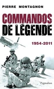 Pierre Montagnon - Commandos de légende (1954-2011).