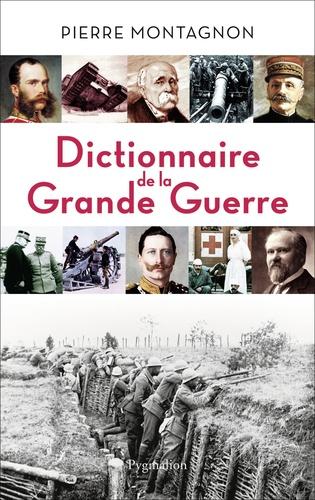 Dictionnaire de la Grande Guerre. 1914-1918