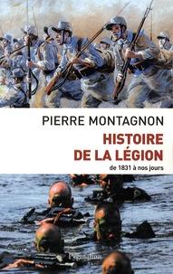Livres électroniques téléchargement gratuit Histoire de la Légion  - De 1831 à nos jours par Pierre Montagnon en francais 9782756402437 FB2 DJVU iBook