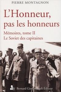 Pierre Montagnon - L'honneur, pas les honneurs - Mémoires, tome 2, Le Soviet des capitaines.