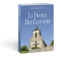 Pierre Montagnon - La France des clochers.
