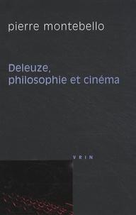 Pierre Montebello - Deleuze, philosophie et cinéma.