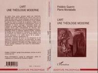 Pierre Montebello et F Guerrin - L'art, une théologie moderne.