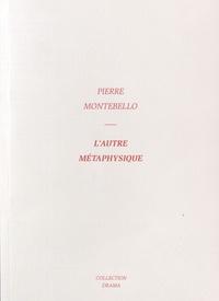 Pierre Montebello - L'autre métaphysique.