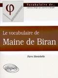 Pierre Montebello - Le vocabulaire de Maine de Biran.