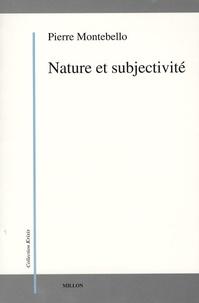 Pierre Montebello - Nature et subjectivité.