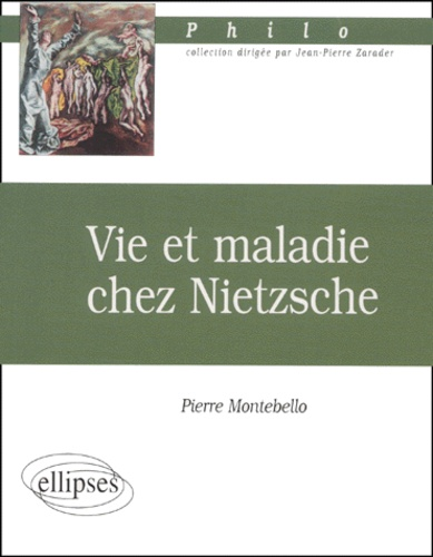Pierre Montebello - Vie et maladie chez Nietzsche.