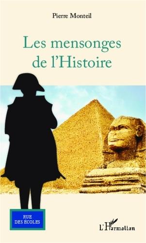 Les mensonges de l'Histoire - Pierre Monteil - Format PDF - 9782296513518 - 20,99 €