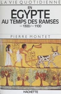 Pierre Montet et Guillemette Andreu - En Égypte au temps des Ramsès - 1300-1100.
