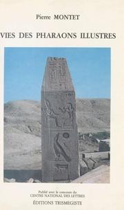 Pierre Montet - Vies des pharaons illustres.