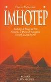 Pierre Montlaur - Imhotep - Imhotep, le mage du Nil ; Nitocris, la dame de Memphis ; Iosseph, le Juif du Nil.
