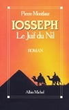 Pierre Montlaur - Iosseph, le Juif du Nil.