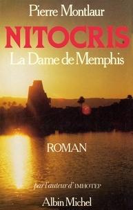 Pierre Montlaur - Nitocris, la dame de Memphis.